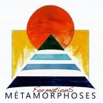 Métamorphoses Formations